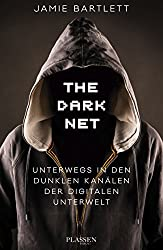 The Dark Net: Unterwegs in den dunklen Kanälen der digitalen Unterwelt (German Edition)