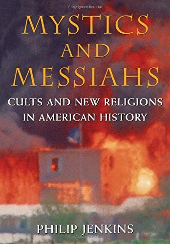 Mystics and Messiahs: Cults and New Religions in American History by Philip Jenkins (2000-04-06)