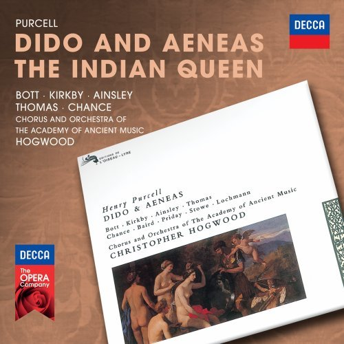 Purcell: Dido and Aeneas, The Indian Queen