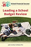 Leading a School Budget Review (School Financial Success Guides Book 2)