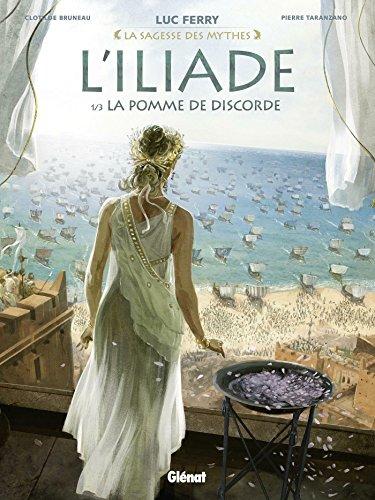 L'iliade - Tome 01 : La pomme de discorde par Clotilde Bruneau