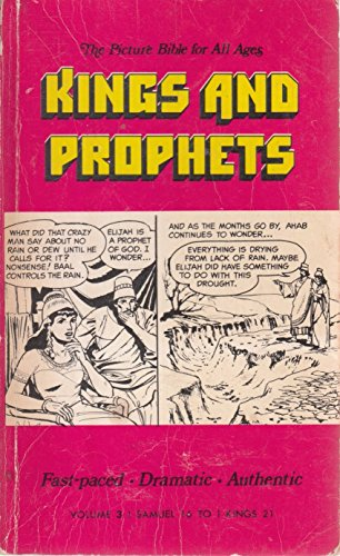 The Picture Bible for All Ages Volume 3 Kings and Prophets 1 Samuel 16:23- 1 Kings 21:8