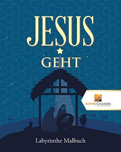 Jesus Geht : Labyrinthe Malbuch