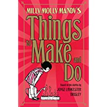 Milly-Molly-Mandy's Things to Make and Do (The World of Milly-Molly-Mandy)