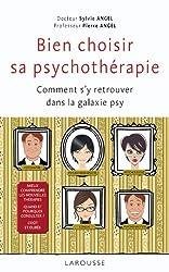 Bien choisir sa psychothérapie: Comment s'y retrouver dans la galaxie psy ?