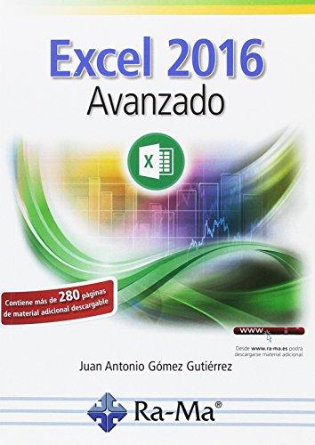Excel 2016. Avanzado por JUAN ANTONIO GOMEZ GUTIERREZ