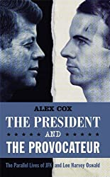 President and the Provocateur, The by Alex Cox (2013-09-26)