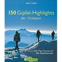 150 Gipfel-Highlights der Ostalpen: Die Top-Touren für alle Gipfelsammler