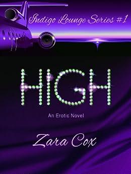 HIGH (The Indigo Lounge Series Book 1) (English Edition) par [Cox, Zara]