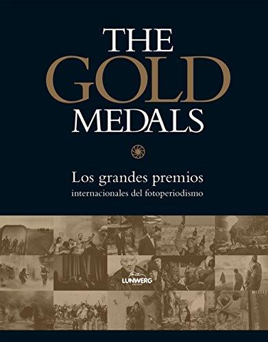Descargar Libro The Gold Medals: Los grandes premios intenacionales del fotoperiodísmo (Fotografía) de AA. VV.