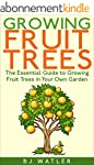 Growing Fruit trees: The Essential Gu...