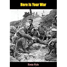 Here Is Your War [Illustrated Edition]