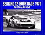 Sebring 12-Hour 1970 (Photo Archive)