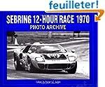 Sebring 12-Hour Race 1970 Photo Archive