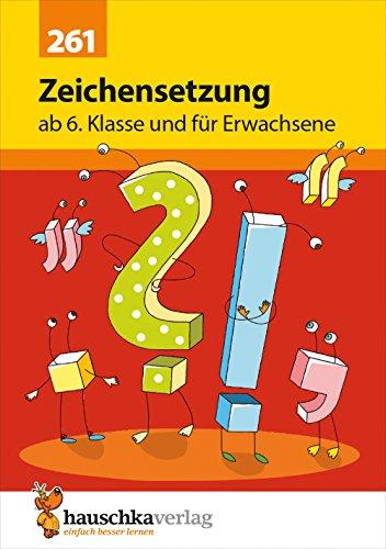 Zeichensetzung ab 6. Klasse und für Erwachsene (Deutsch: Rechtschreiben und Diktate)