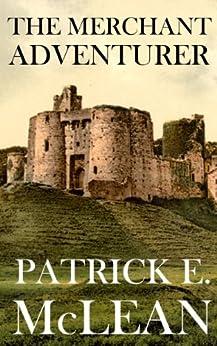 The Merchant Adventurer (English Edition) par [McLean, Patrick E.]