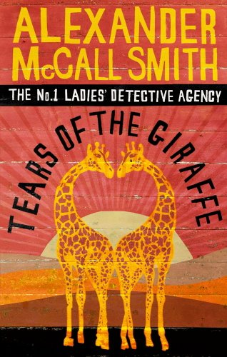 Tears of the Giraffe (No. 1 Ladies' Detective Agency #2)