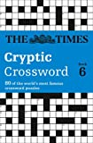 Times Cryptic Crossword Book 6: 80 of the world's most famous crossword puzzles