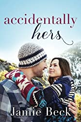 Accidentally Hers (Sterling Canyon) by Jamie Beck (2015-10-06)