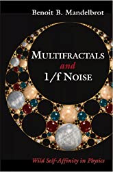 Multifractals and 1/f Noise: Wild Self-Affinity in Physics (1963-1976) (Selecta; V.N) by Benoit B. Mandelbrot (1999-01-18)