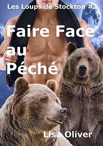 Faire Face au Peche (Les Loups de Stockton t. 2) par Lisa Oliver