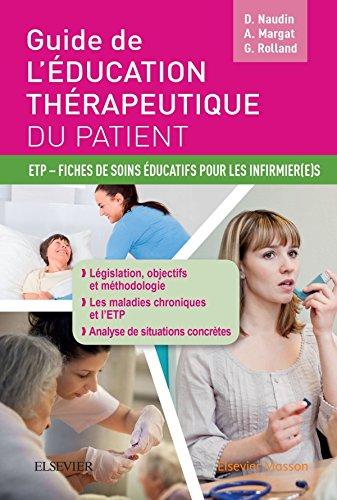 Guide de l'ducation thrapeutique du patient: ETP - Fiches de soins ducatifs pour les infirmier(e)s
