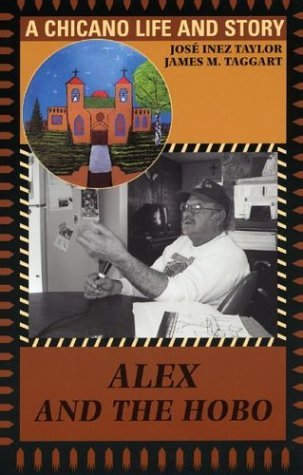 Alex and the Hobo: A Chicano Life and Story by Jos?? Inez Taylor (2003-07-01) (Alex Hobo)