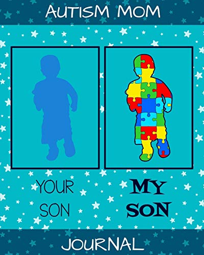 Your Son My Son: Autism Day Planner | Weekly Journal for Moms by an Autism Mom | 6 Month Goals and Milestone tracker and more