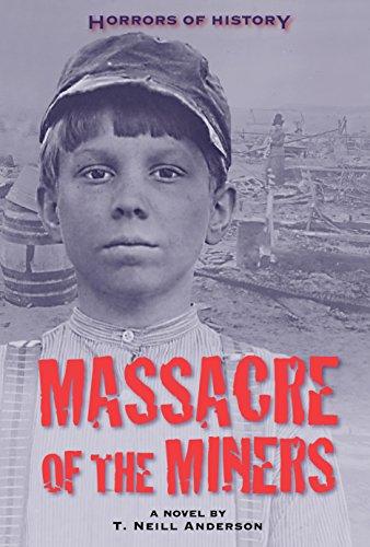 Descargar Libros Ingles Horrors of History: Massacre of the Miners: A Novel Bajar Gratis En Epub
