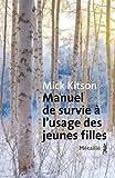 Manuel de survie à l'usage des jeunes filles | Kitson, Mick. Auteur