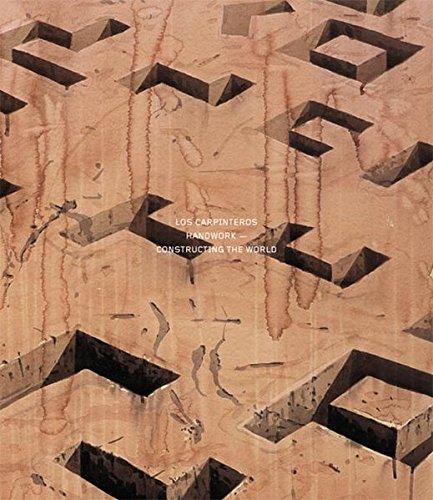 Los Carpinteros: Handwork: Constructing the World por Adam Budak
