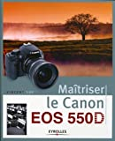 Maîtriser le Canon EOS 550D