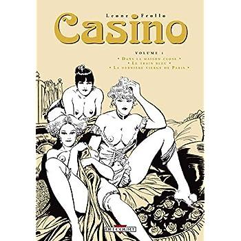 Casino, Tome 1 : Dans la maison close; Le train bleu; La dernière vierge de Paris