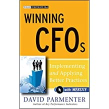Winning CFOs, with Website: Implementing and Applying Better Practices by David Parmenter (2011-04-05)