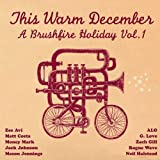 This Warm December: A Brushfire Holiday Vol. 1 by Zee Avi (2008-11-11) -