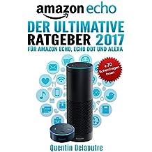 Amazon Echo: Der Ultimative Ratgeber 2017 für Amazon Echo, Echo Dot & Alexa +70 Scherzfragen Innen