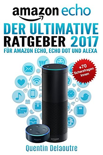Amazon-Echo-Der-Ultimative-Ratgeber-2017-fr-Amazon-Echo-Echo-Dot-Alexa-70-Scherzfragen-Innen