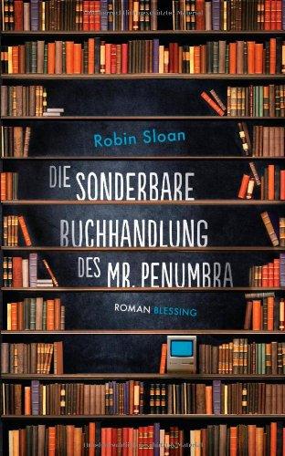 Buchseite und Rezensionen zu 'Die sonderbare Buchhandlung des Mr. Penumbra' von Robin Sloan