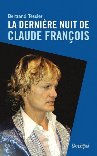 La dernière nuit de Claude François