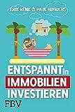 Entspannt in Immobilien investieren: Die Praxisanleitung