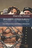 Houdini e il fisco Italiano: Escapologia e Controescpologia