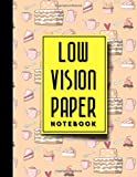 """Low Vision Paper Notebook: Low Vision Book, Low Vision Notebook Paper, Cute Baking Cover, 8.5\"""" x 11\"""", 200 pages"""