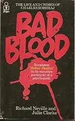 Bad Blood: Life and Crimes of Charles Sobhraj
