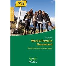 Work & Travel in Neuseeland: Richtig vorbereiten, reisen und jobben