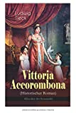 Vittoria Accorombona (Historischer Roman) - Vollständige Ausgabe
