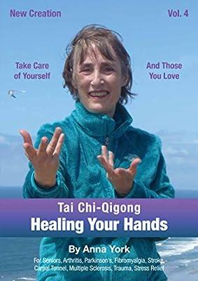 New Schaffung Tai chi-qigong für die Heilung Deine Hände: für ältere Menschen, Arthritis,, FIBROMYALGIE, Hol Parkinson, Karpalt