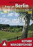 Rund um Berlin: Von der Ruppiner Schweiz bis in den Spreewald – 50 Touren (Rother Wanderführer)
