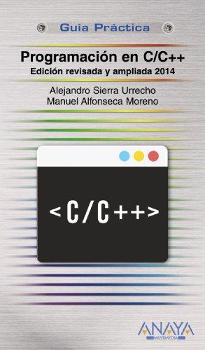 Programación en C/C++. Edición revisada y ampliada 2014 (Guías Prácticas) por Alejandro Sierra Urrecho