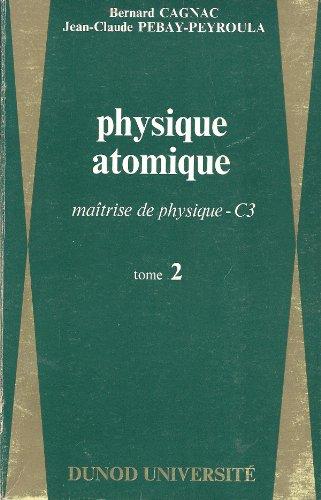 Physique atomique , introduction à la physique quantique et structure de l'édifice atomique , maîtrise de physique - C3 - Tome 2