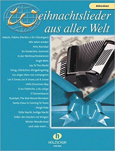 Weihnachtslieder aus aller Welt für Akkordeon: Die umfassende Sammlung für das Solo-, Duett- oder Gruppenspiel